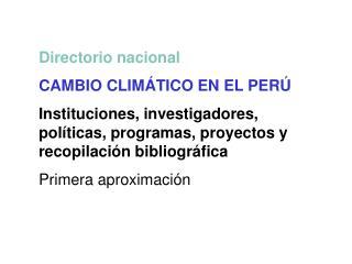Directorio nacional CAMBIO CLIMÁTICO EN EL PERÚ