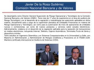 Javier De la Rosa Gutiérrez                           Comisión Nacional Bancaria y de Valores