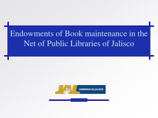 Endowments of Book maintenance in the Net of Public Libraries of Jalisco