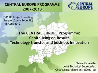 The CENTRAL EUROPE Programme: Capitalizing on Results  Technology transfer and business Innovation