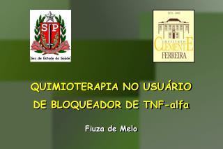 QUIMIOTERAPIA NO USU RIO DE BLOQUEADOR DE TNF-alfa