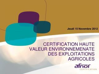 CERTIFICATION HAUTE VALEUR ENVIRONNEMENATE DES EXPLOITATIONS AGRICOLES