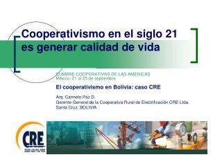 Cooperativismo en el siglo 21 es generar calidad de vida