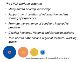The CNCA works in order to: Study and to develop knowledge