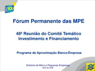 Diretoria de Micro e Pequenas Empresas Abril de 2008
