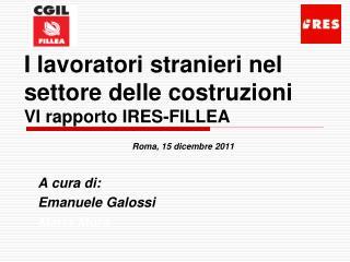 I lavoratori stranieri nel settore delle costruzioni VI rapporto IRES-FILLEA