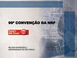 99ª CONVENÇÃO DA NRF