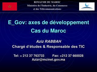 ROYAUME DU MAROC Ministère de l'Industrie, du Commerce  et des Télécommunications