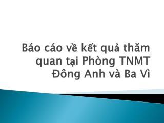 Báo cáo về kết quả thăm quan tại Phòng  TNMT  Đông Anh và  Ba  Vì