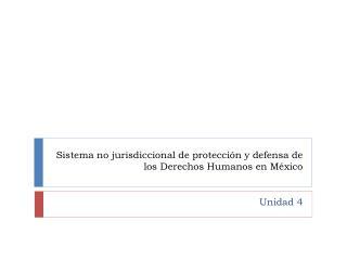 Sistema no jurisdiccional de protección y defensa de los Derechos Humanos en México