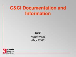 C&CI Documentation and Information
