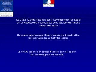 Le CNDS (Centre National pour le Développement du Sport)