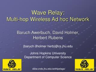 Wave Relay: Multi-hop Wireless Ad hoc Network