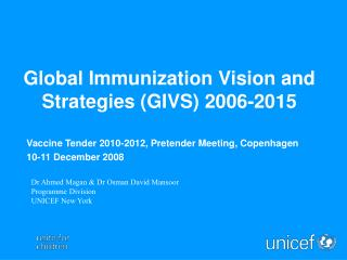 Global Immunization Vision and Strategies GIVS 2006-2015