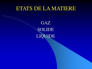 ETATS DE LA MATIERE
