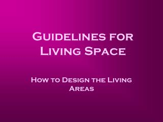 Guidelines for Living Space