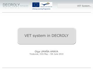 VET  system  in DECROLY