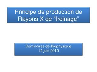 "Principe de production de Rayons  X de "" freinage """