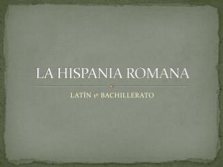 LA HISPANIA ROMANA