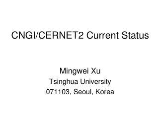 CNGI/CERNET2 Current Status