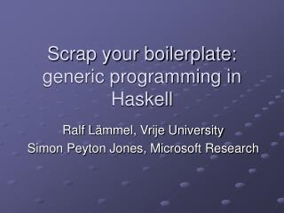 Scrap your boilerplate: generic programming in Haskell