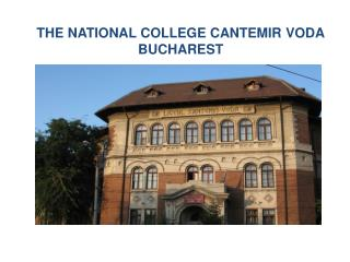 THE NATIONAL COLLEGE CANTEMIR VODA BUCHAREST
