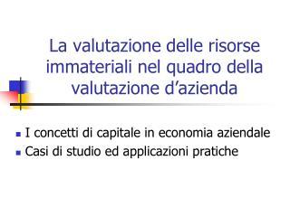 La valutazione delle risorse immateriali nel quadro della valutazione d'azienda