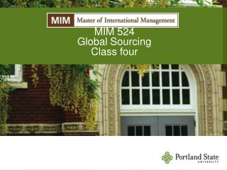 MIM 524 Global Sourcing Class four