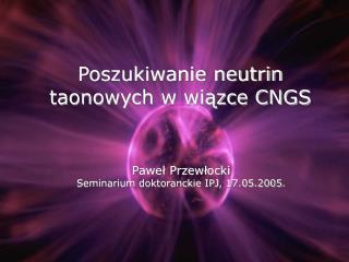 Poszukiwanie neutrin taonowych w wiązce CNGS