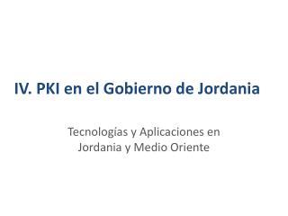 IV. PKI en el Gobierno de Jordania