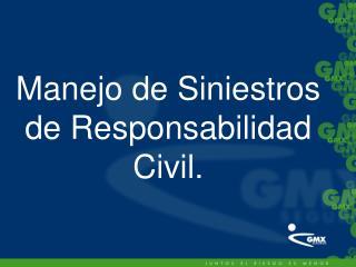 Manejo de Siniestros de Responsabilidad Civil.