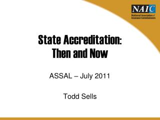 State Accreditation:  Then and Now