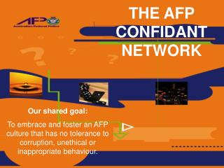 THE AFP CONFIDANT NETWORK