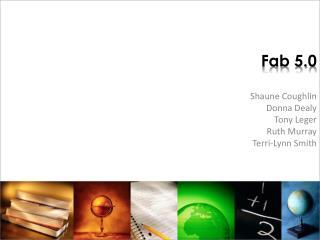 Fab  5.0