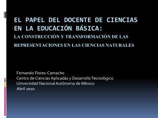 Fernando Flores-Camacho Centro de Ciencias Aplicadas y Desarrollo  Tecnológico