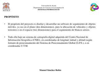 Universidad de Alcalá  Departamento de Ciencias de la Computación  SISTEMAS INFORMÁTICOS