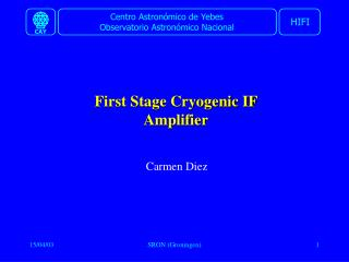First Stage Cryogenic IF  Amplifier