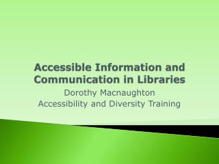 Accessible Information and Communication in Libraries