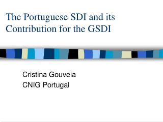 The Portuguese SDI and its Contribution for the GSDI