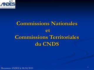 Commissions Nationales  et  Commissions Territoriales  du CNDS