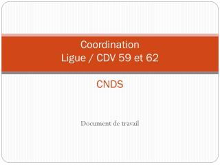 Coordination  Ligue / CDV 59 et 62 CNDS