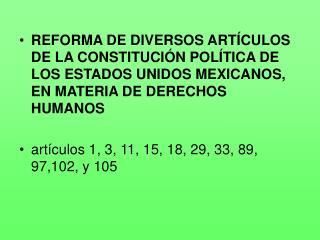 En este caso con el voto favorable de las Legislaturas citadas en el