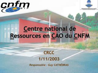 C entre national de  R essources en  C AO du  C NFM