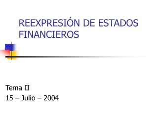 REEXPRESI�N DE ESTADOS FINANCIEROS