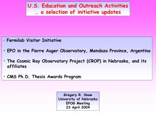 U.S. Education and Outreach Activities … a selection of initiative updates