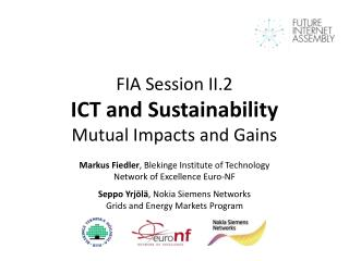 FIA Session II.2 ICT and  Sustainability Mutual  Impacts  and  Gains