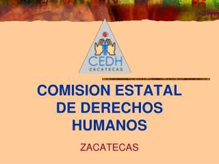 COMISION ESTATAL DE DERECHOS HUMANOS