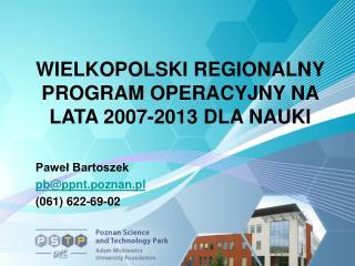 WIELKOPOLSKI REGIONALNY PROGRAM OPERACYJNY NA LATA 2007-2013 DLA NAUKI