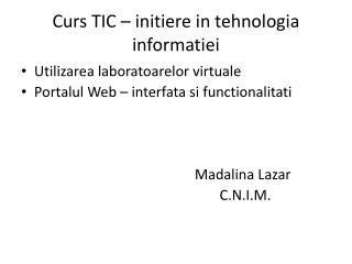 Curs TIC –  initiere  in  tehnologia informatiei