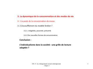 3. La dynamique de la consommation et des modes de vie 3. 1 Le poids de la consommation de masse
